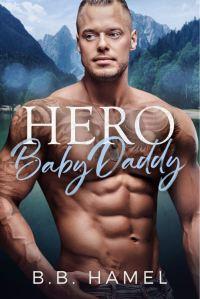 Hero Baby Daddy by B. B. Hamel