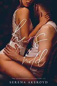 Hers To Hold (The Quintessence Collection Book 3) by Serena Akeroyd