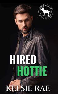 Hired Hottie by Kelsie Rae