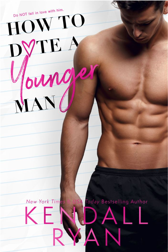 How to Date a Younger Man By Kendall Ryan
