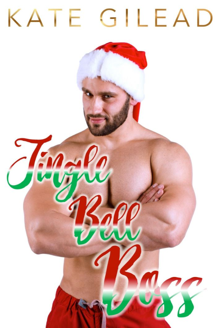 Jingle Bell Boss (Men on a Mission Book 9) by Kate Gilead