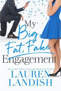 My Big Fat Fake Engagement by Lauren Landish