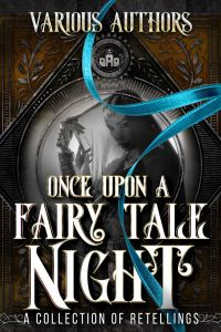 Once Upon a Fairy Tale Night A Collection of Retellings