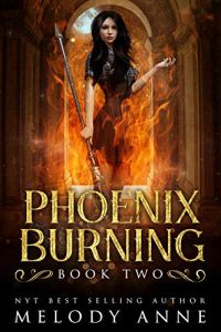 Phoenix Burning by Melody Anne