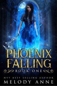 Phoenix Falling by Melody Anne