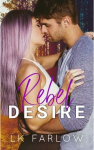 Rebel Desire by LK Farlow