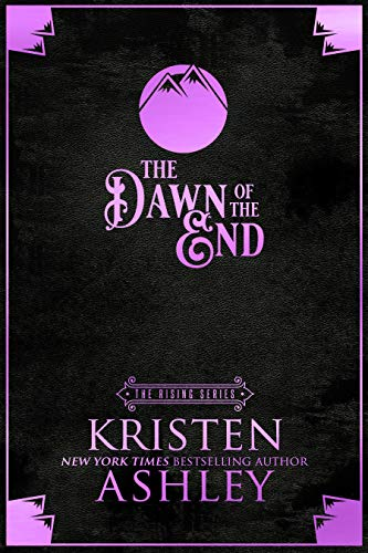 The Dawn of the End (The Rising Book 3) by Kristen Ashley