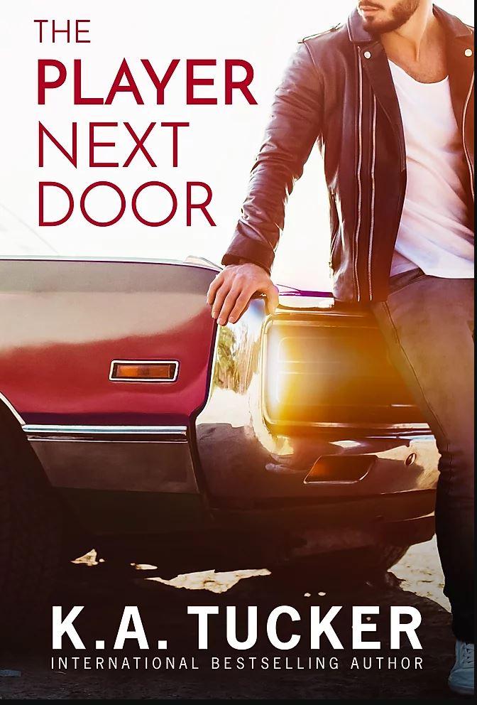 The Player Next Door by K.A. Tucker