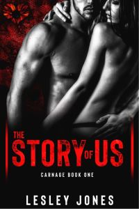 The Story Of Us (CARNAGE #1) by Lesley Jones