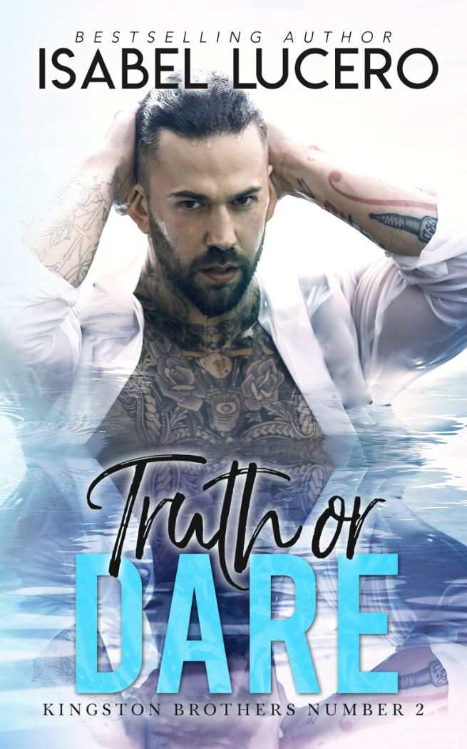 Truth or Dare by Isabel Lucero