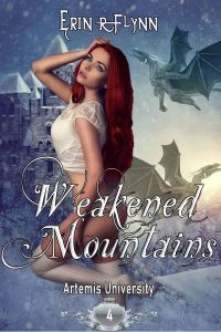 Weakened Mountains by Erin R Flynn