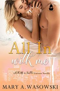 All In With Me by Mary A. Wasowski