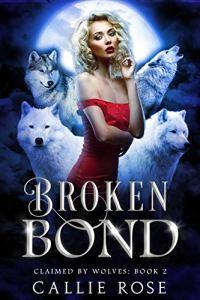 Broken Bond by Callie Rose