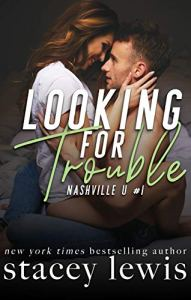 Cover Reveal Looking for Trouble by Stacey Lewis