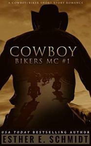 Cowboy Bikers MC by Esther E. Schmidt