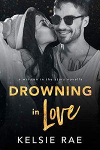 Drowning in Love by Kelsie Rae