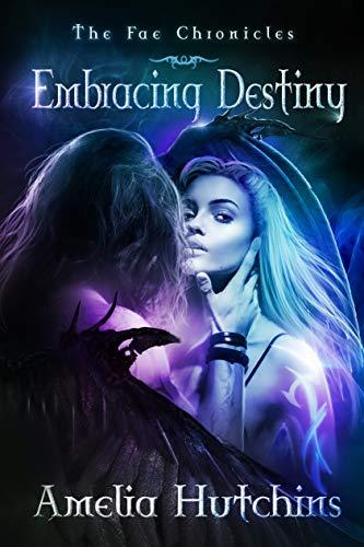 Embracing Destiny by Amelia Hutchins