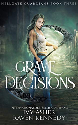 Grave Decisions by Ivy Asher & Raven Kennedy