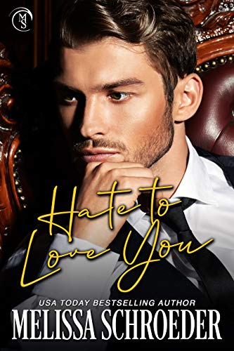 Hate to Love You by Melissa Schroeder