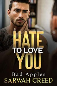 Hate to Love You by Sarwah Creed