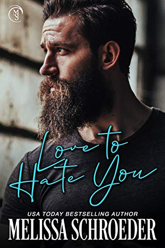 Love to Hate You by Melissa Schroeder