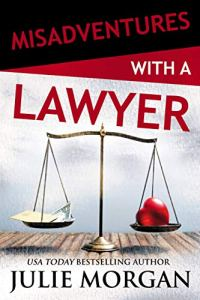 Misadventures with a Lawyer by Julie Morgan