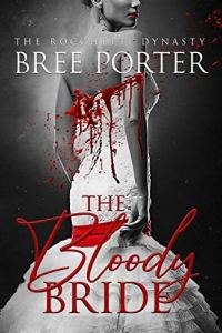 The Bloody Bride by Bree Porter