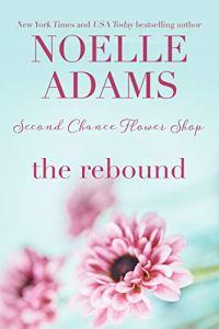 The Rebound by Noelle Adams