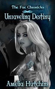 Unraveling Destiny by Amelia Hutchins