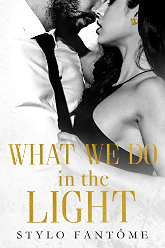 What We Do in the Light by Stylo Fantome