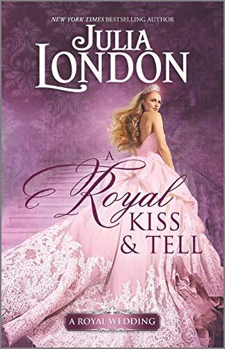 A Royal Kiss & Tell by Julia London