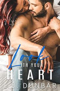 Look With Your Heart by L.B. Dunbar