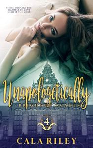 Unapologetically by Cala Riley