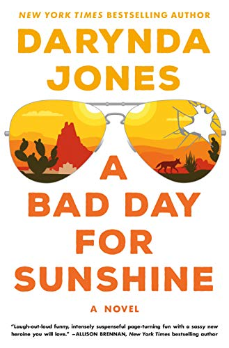 A Bad Day for Sunshine by Darynda Jones