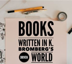 Books written in K. Bromberg's Driven World project