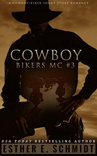 Cowboy Bikers MC #3 by Esther E. Schmidt