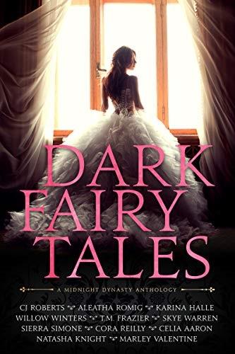 Dark Fairy Tales A Midnight Dynasty Anthology