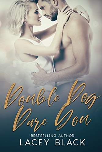 Double Dog Dare You by Lacey Black