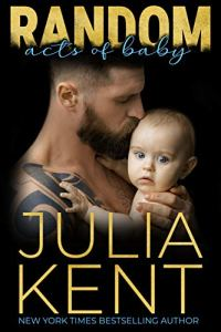 Random Acts of Baby by Julia Kent