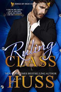 Ruling Class by JA Huss