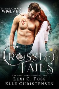Crossed Fates by Lexi C. Foss