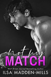 Not My Match by Ilsa Madden-Mills