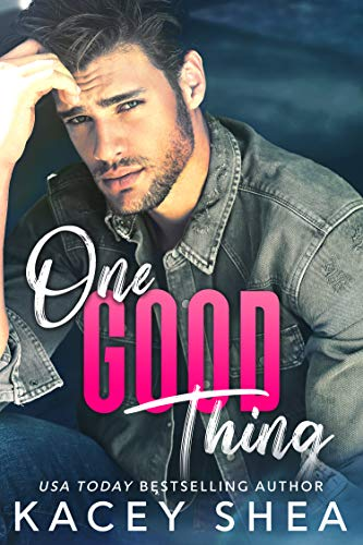One Good Thing by Kacey Shea
