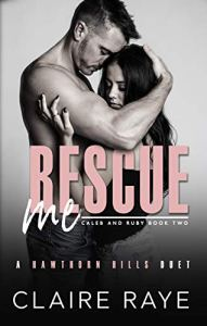 Rescue Me by Claire Raye