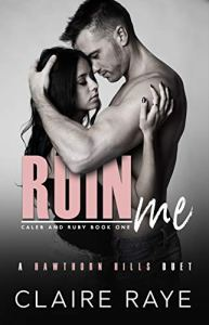 Ruin Me by Claire Raye