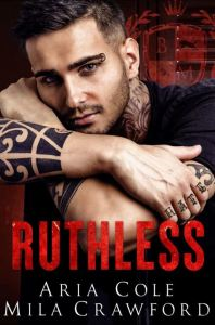 Ruthless by Aria Cole & Mila Crawford