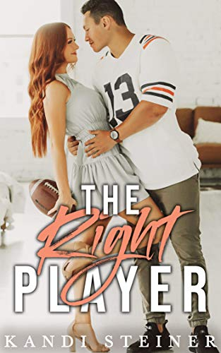 The Right Player by Kandi Steiner