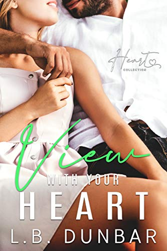 View With Your Heart by L.B. Dunbar