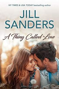 A Thing Called Love by Jill Sanders