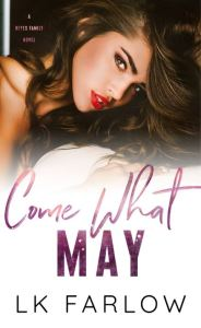 Come What May by L.K. Farlow